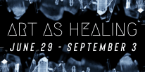 Art as healing June 29 - September 3
