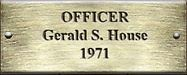 Officer Gerald S. House 1971