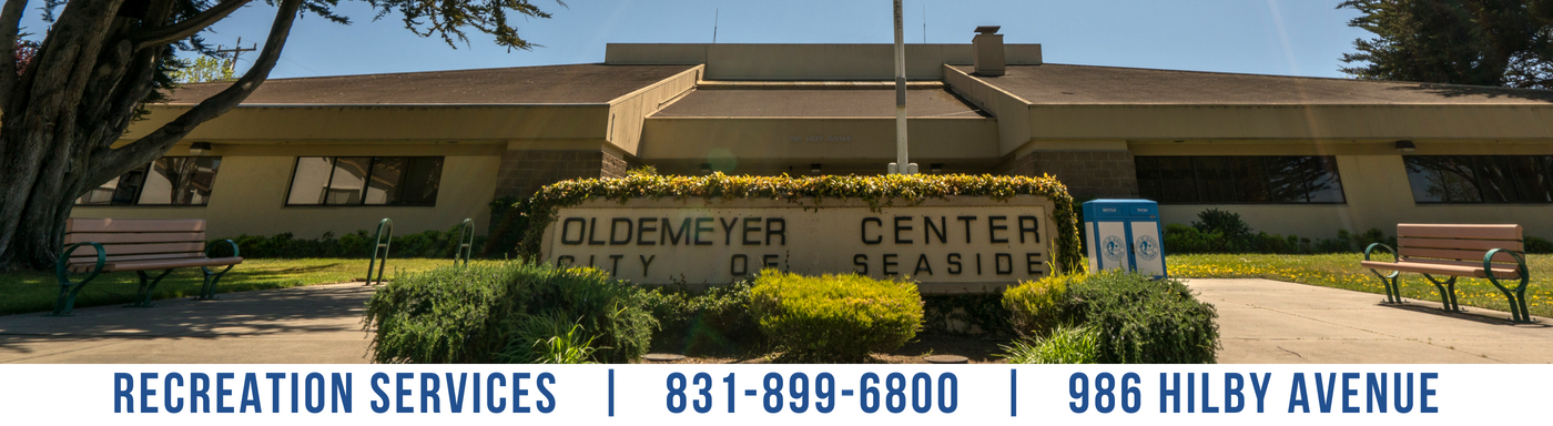 Oldemeyer Center | 831-899-6800 | 986 Hilby Avenue
