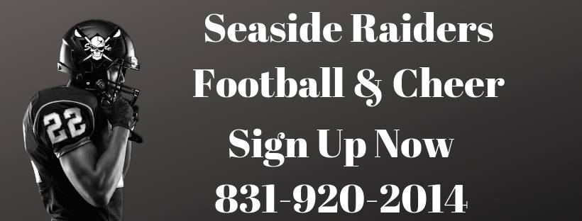 "Image that says ""Seaside Raiders Sign Up Now 831-920-2014"""